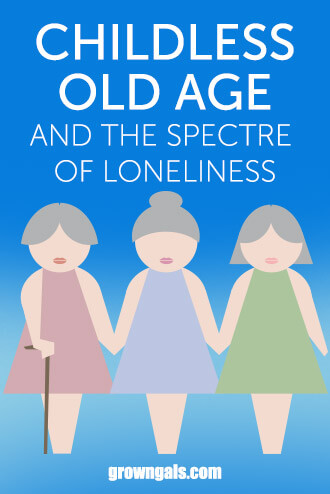 Childless old age and the spectre of loneliness