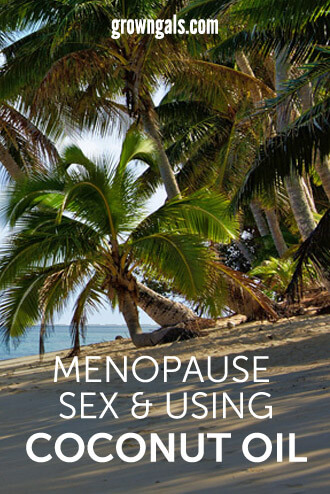 Menopause, painful sex and going cocounts