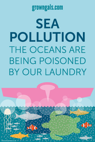 Sea Pollution - The oceans are being poisoned by our laundry
