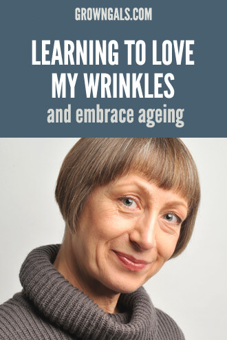 Learnig to love my wrinkles and embrace ageing