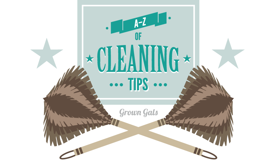 An A-Z of cleaning tips by Grown Gals
